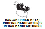 Can-American Metal Roofing & Rebar Manufacturer